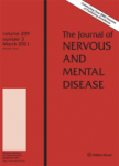 JOURNAL OF NERVOUS AND MENTAL DISEASE, 209(5) - 2021